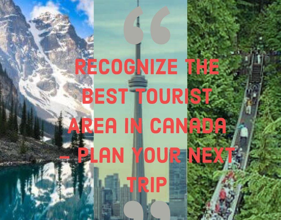 Best Tourist Area in Canada