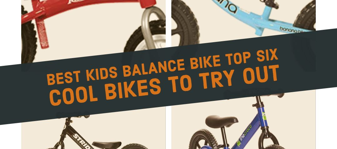 Best Kids Balance Bike