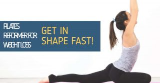 PILATES REFORMER FOR WEIGHT LOSS GET IN SHAPE FAST